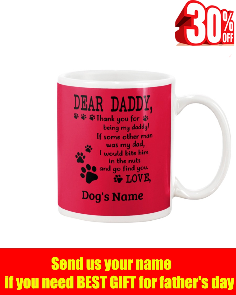 Dear Daddy thank you for being my daddy dog's name red mug