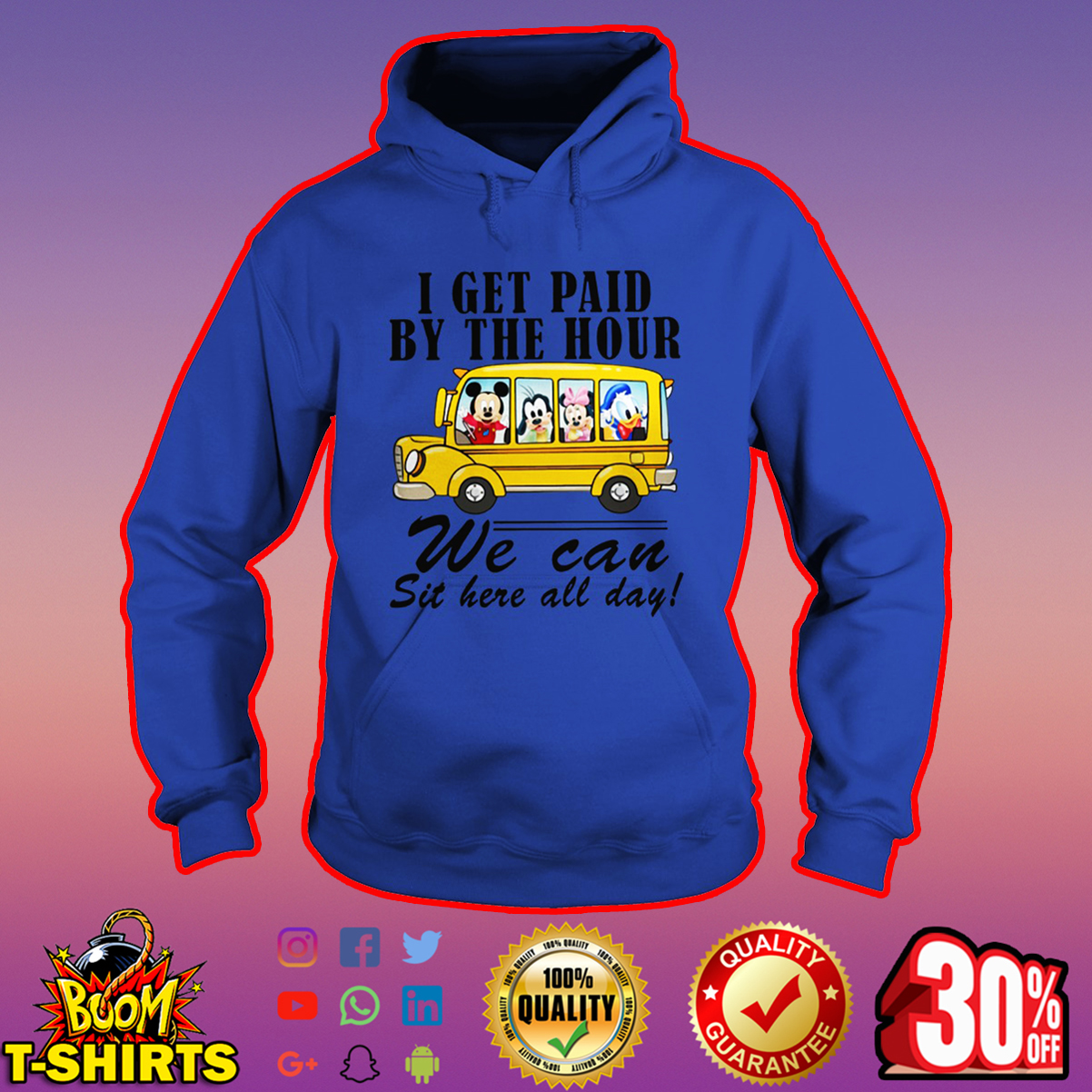 Disney I get paid by the hour we can sit here all day hoodie