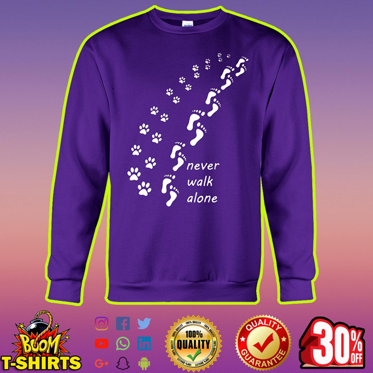 Dog never walk alone sweatshirt