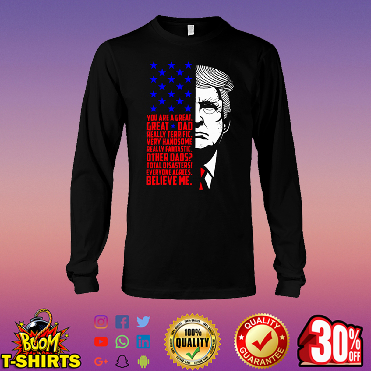 Donald Trump You are a great great Dad long sleeve tee