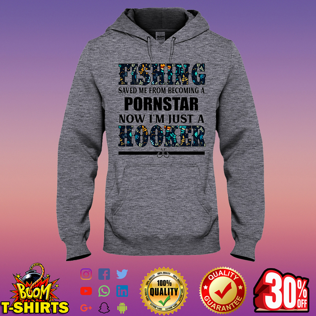 Fishing saved me from becoming a pornstar now i'm just a hooker floral hooded sweatshirt