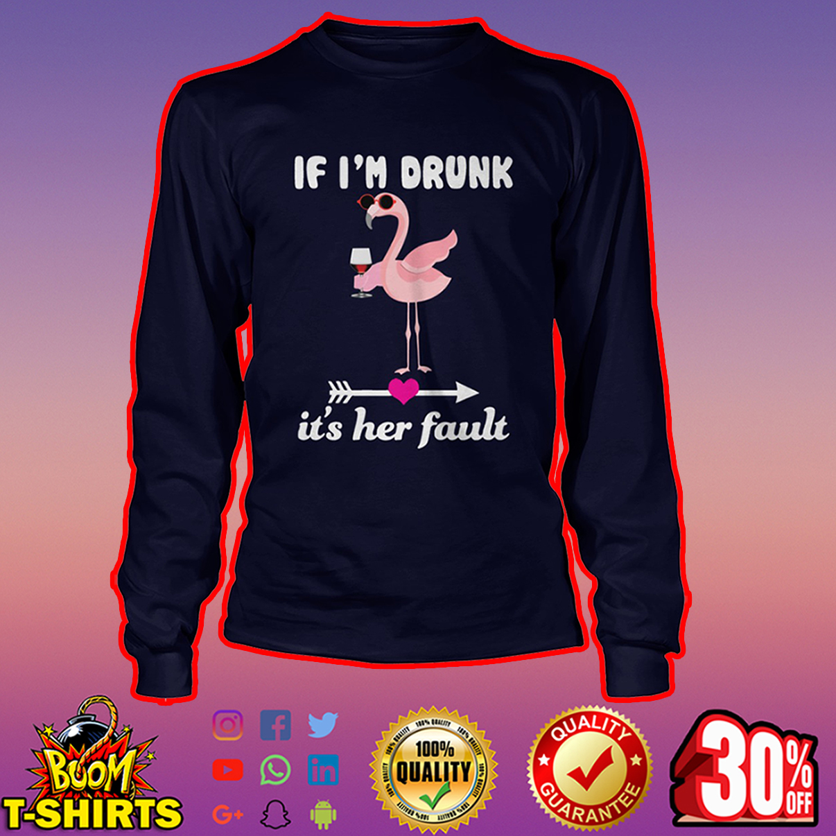 Flamingo If I'm drunk it's her fault long sleeve tee