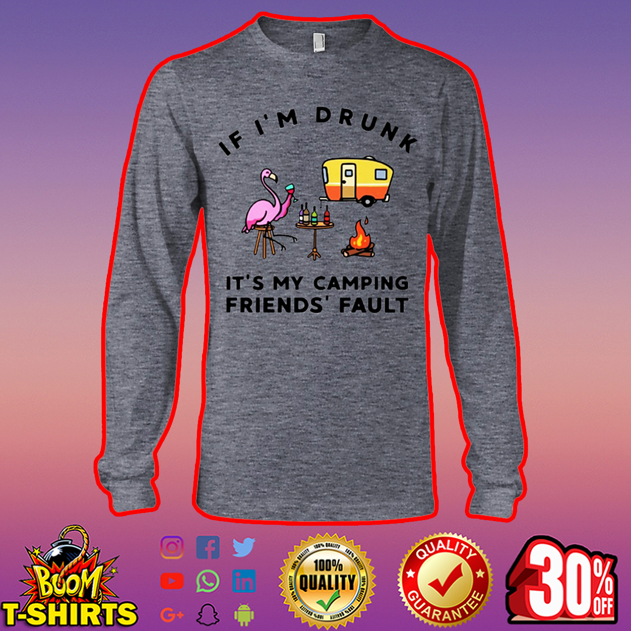 Flamingo if I'm drunk it's my camping friend's fault long sleeve tee