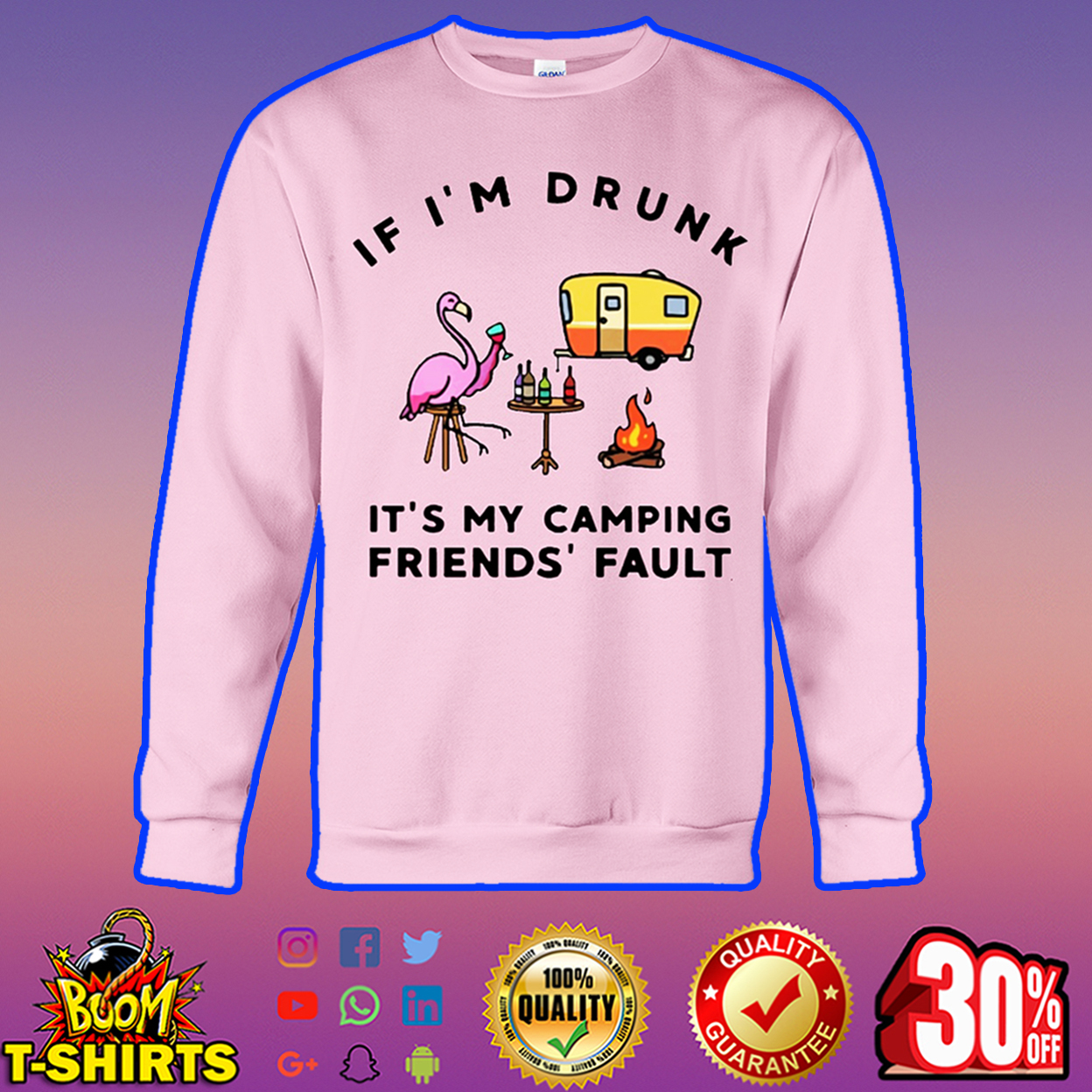 Flamingo if I'm drunk it's my camping friend's fault sweatshirt