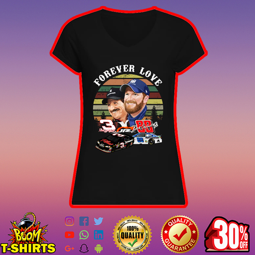 Forever love Dale Earnhardt and Dale Earnhardt Jr v-neck