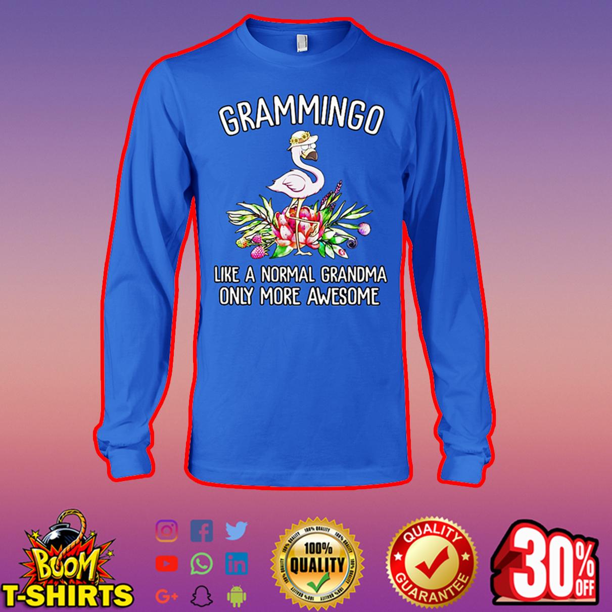Grammingo like a normal grandma only more awesome long sleeve tee