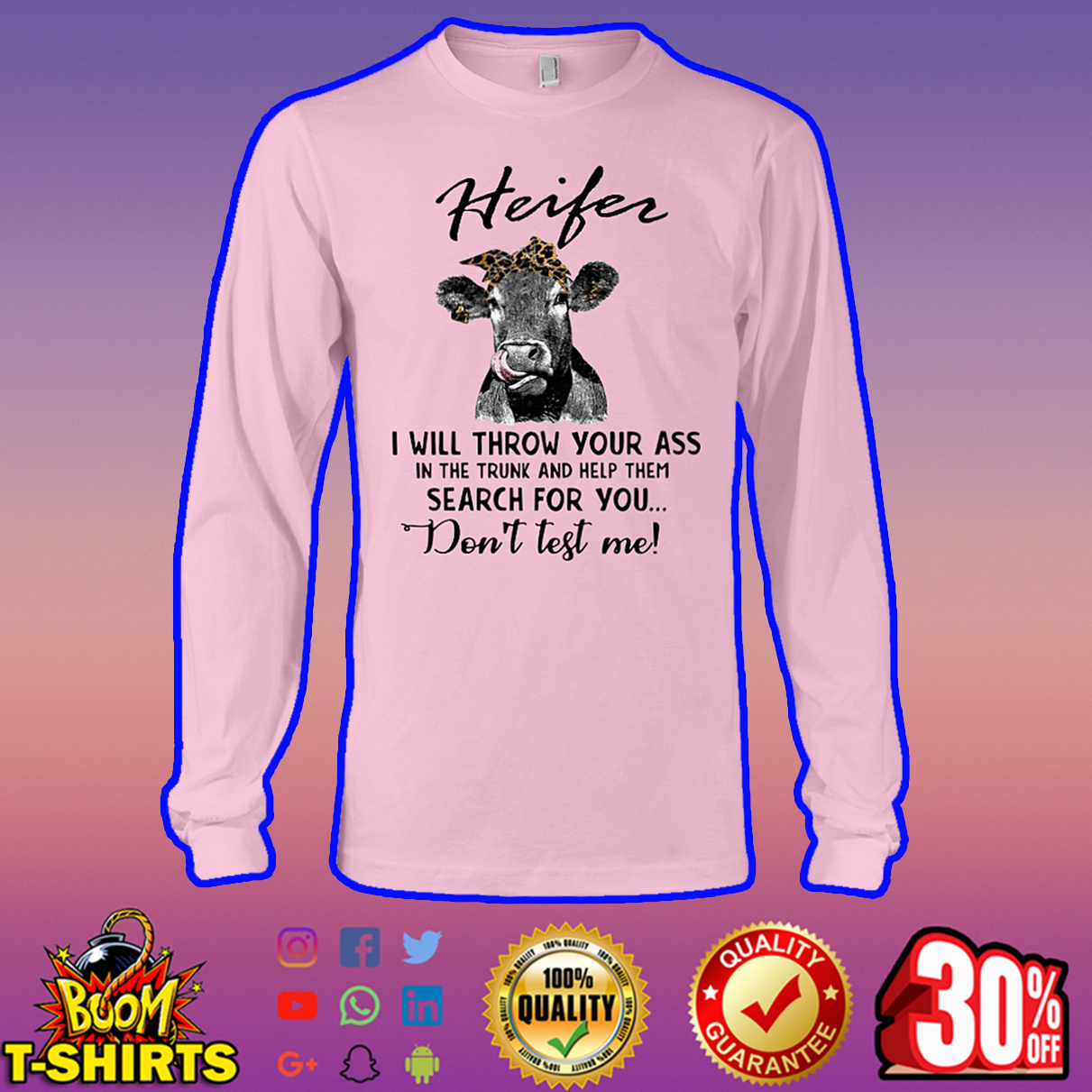 Heifer I will throw your ass don't test me long sleeve tee