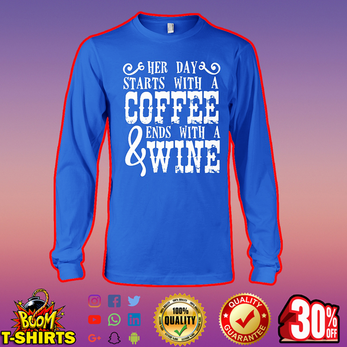 Her day starts with a coffee and ends with a wine long sleeve tee