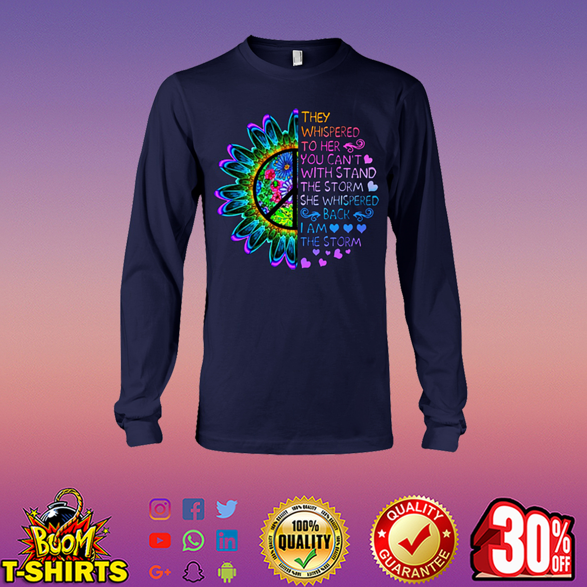 Hippie flower they whispered to her you can't with stand the storm she whispered back long sleeve tee