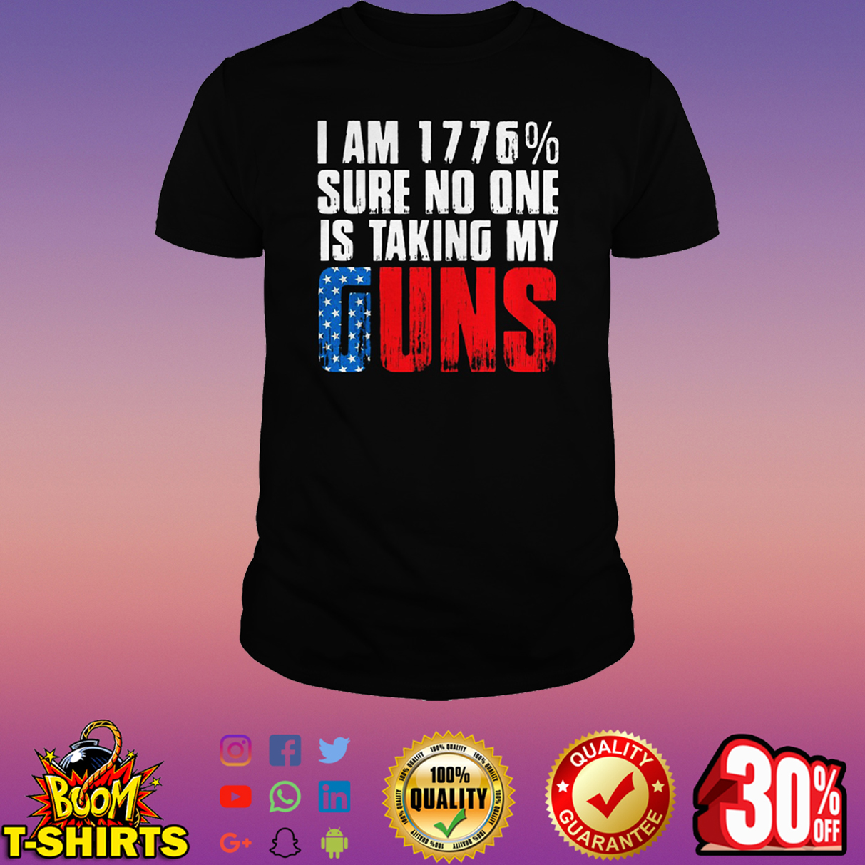 I AM 1776% sure no one is taking my guns 4th of July shirt