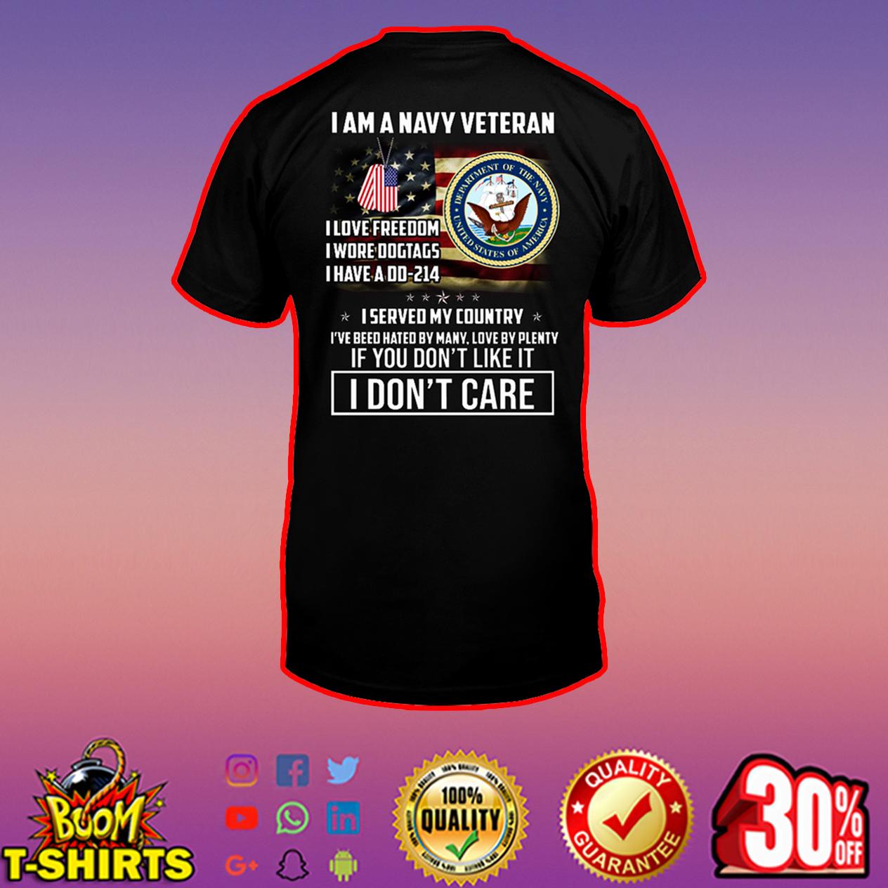 I am a Navy Veteran I love freedom I wore dogtags I have a DD-214 shirt