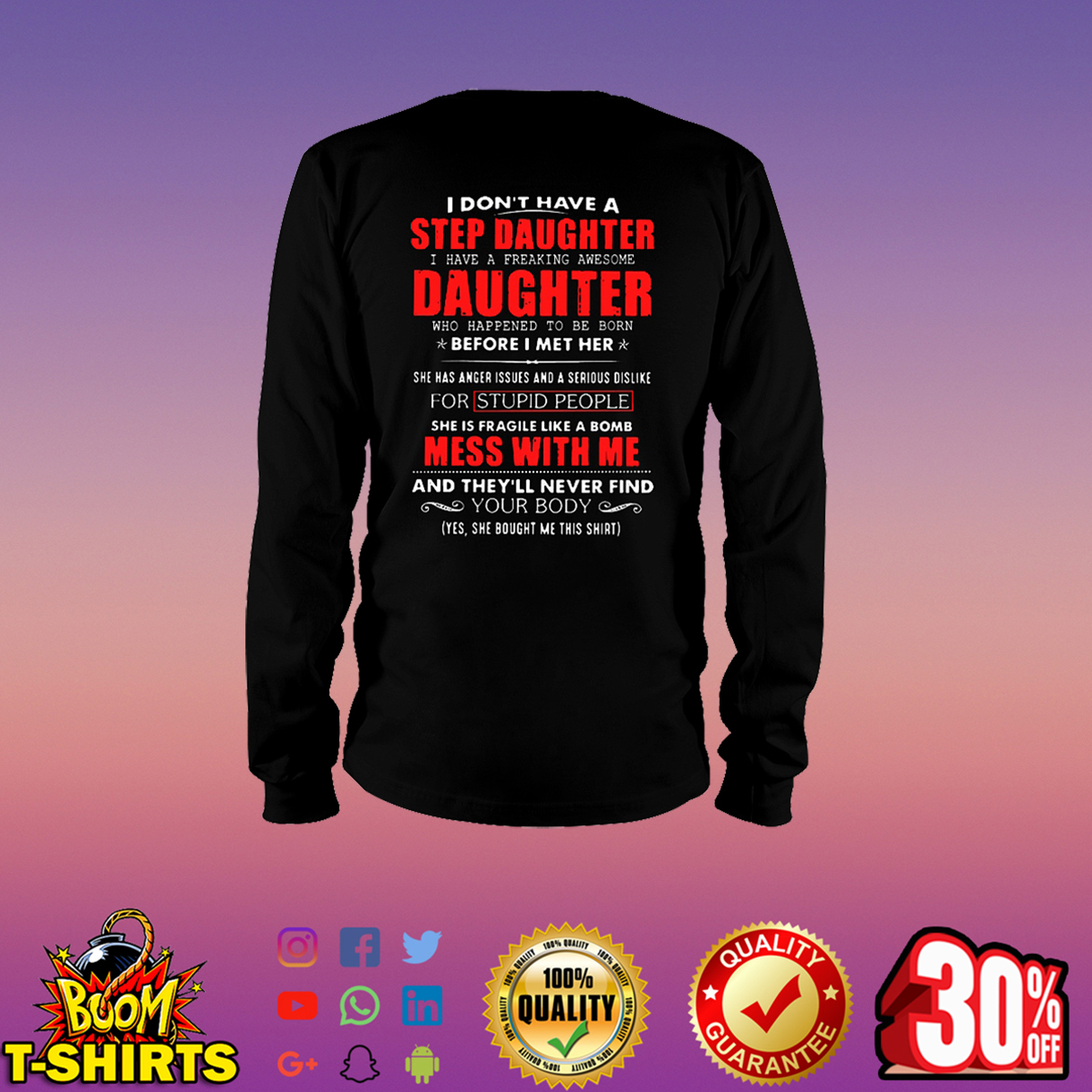 I don't have a step daughter I have a freaking awesome daughter long sleeve tee