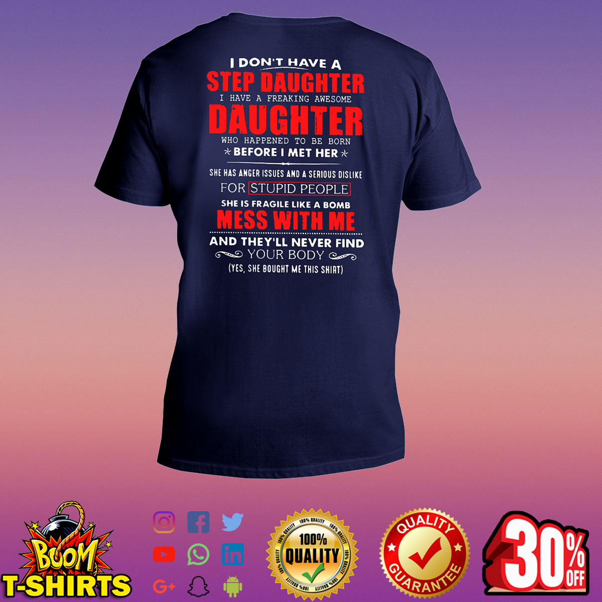 I don't have a step daughter I have a freaking awesome daughter v-neck