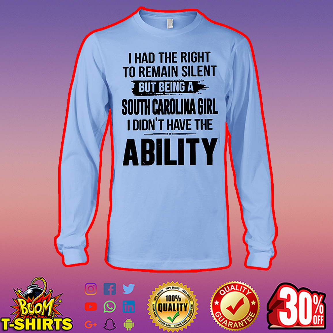 I had the right to remain silent but being a South Carolina girl long sleeve tee