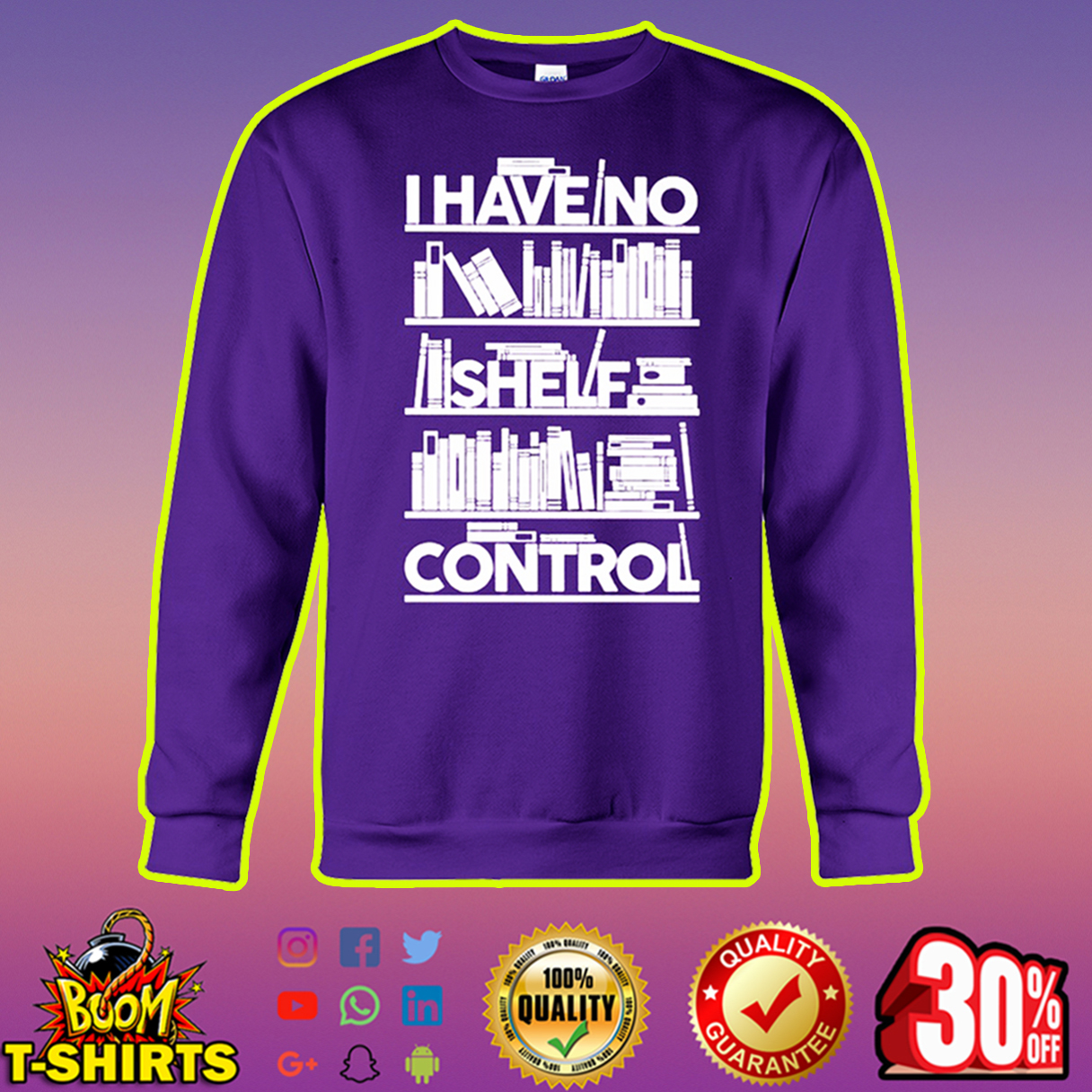 I have no shelf control sweatshirt