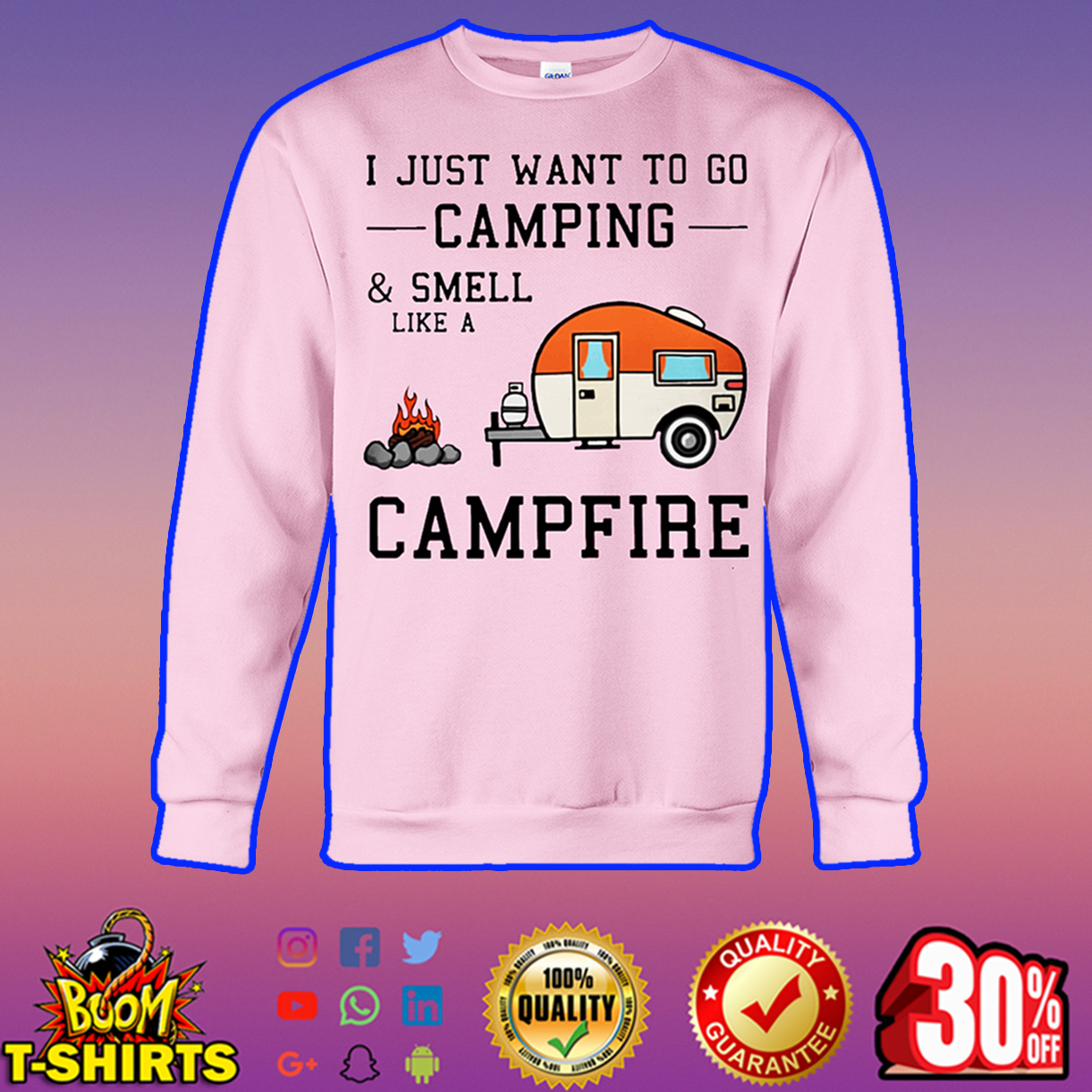 I just want to go camping and smell like a campfire sweatshirt