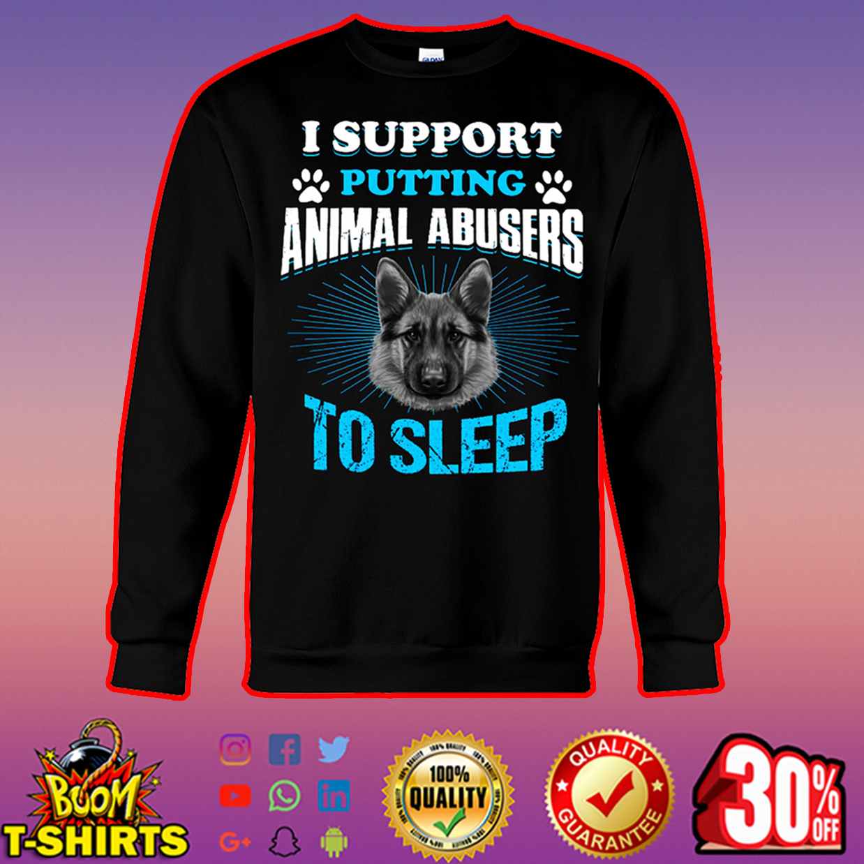 I support putting animal abusers to sleep sweatshirt
