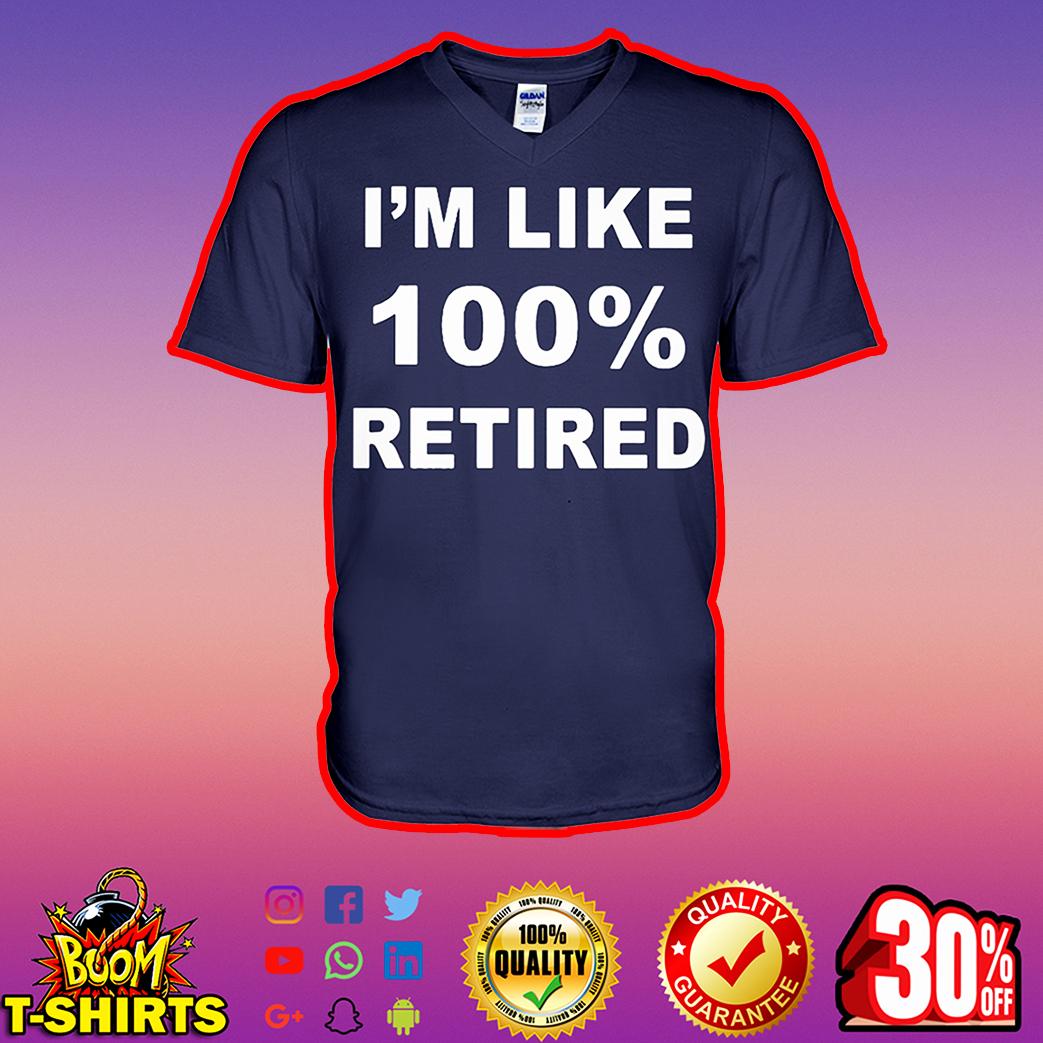 I'm like 100% retired v-neck