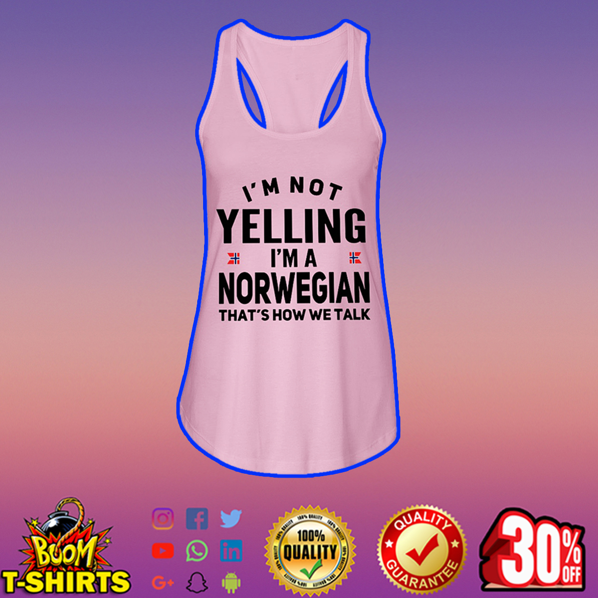 I'm not yelling I'm a Norwegian that's how we talk flowy tank