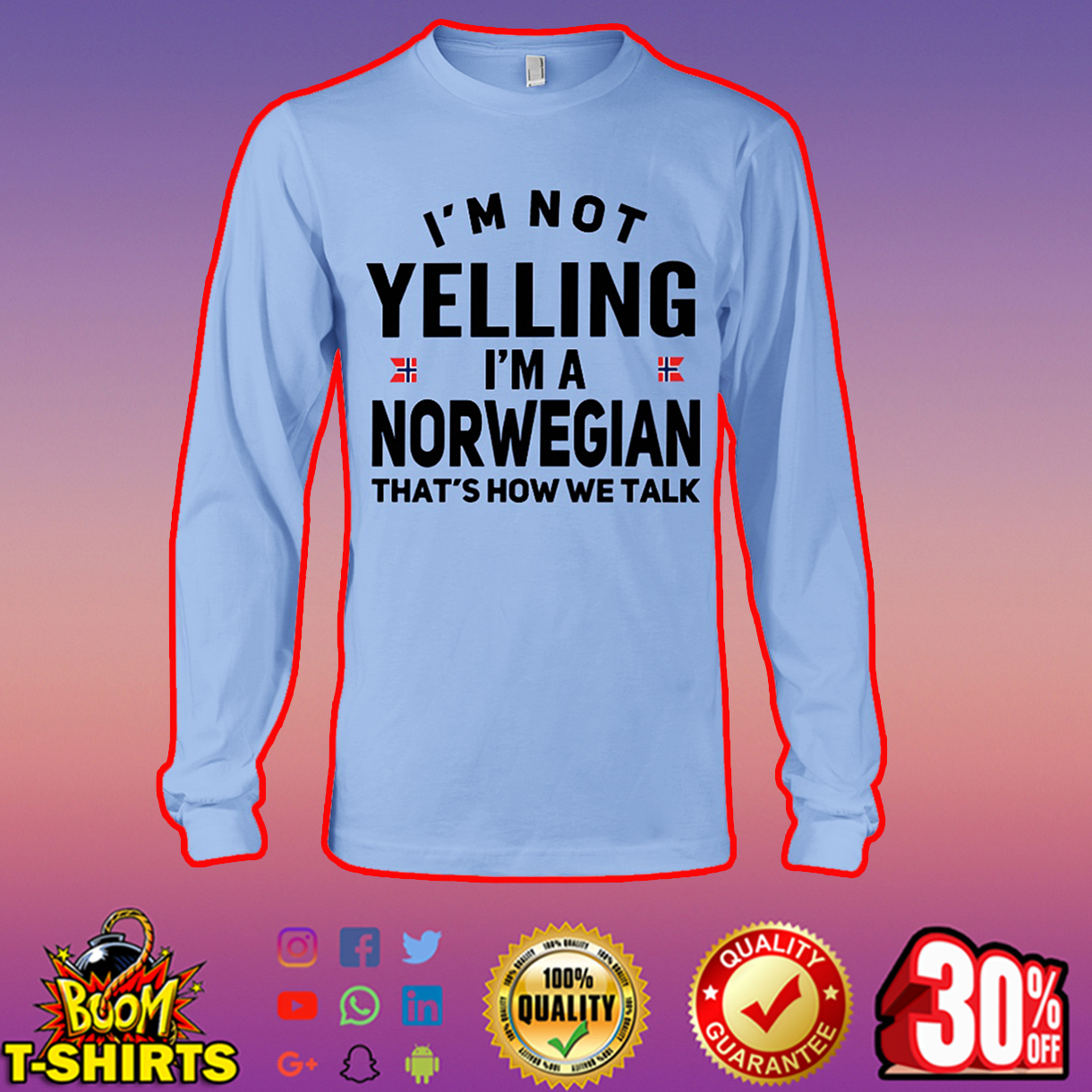 I'm not yelling I'm a Norwegian that's how we talk long sleeve tee