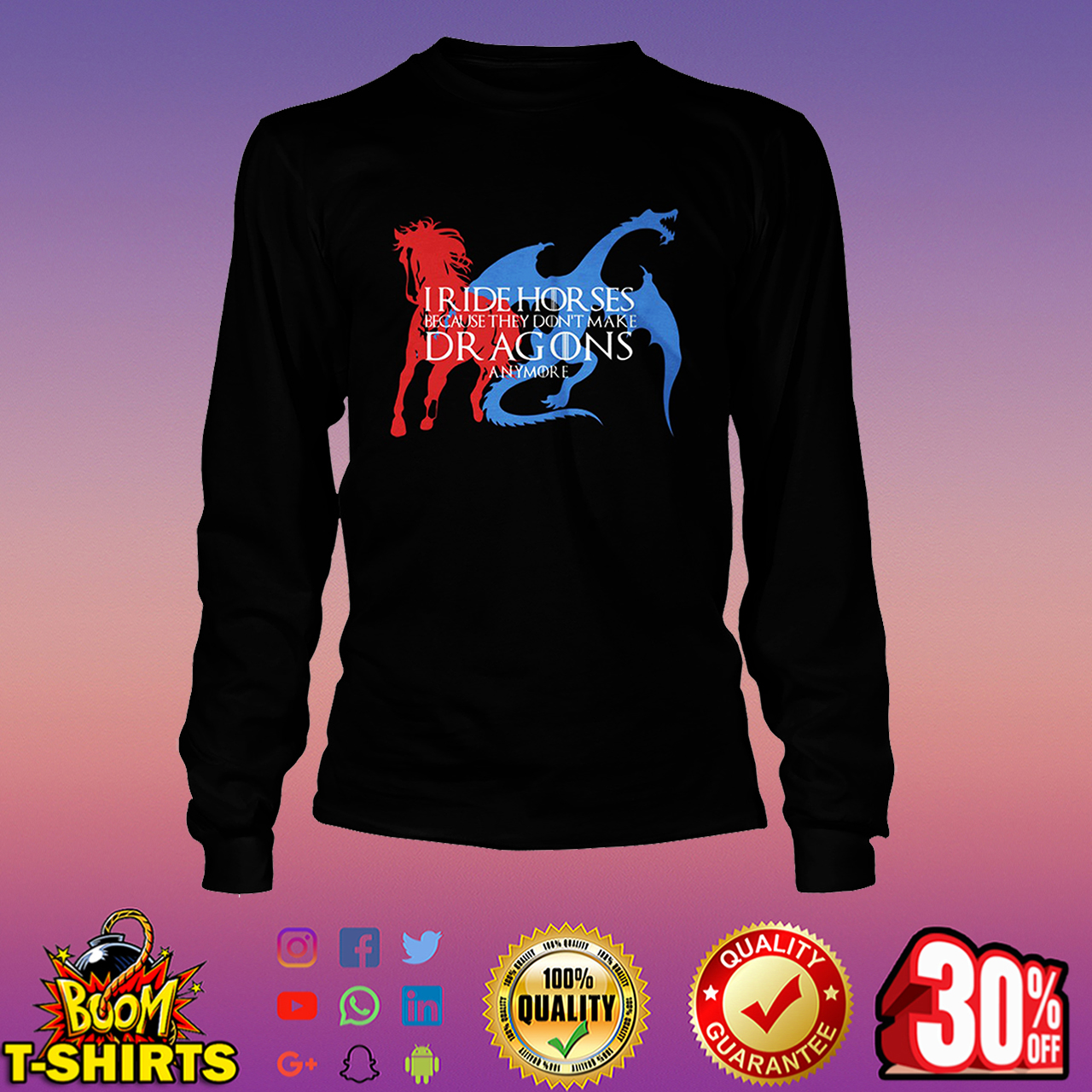 Iride horses because they don't make dragons anymore long sleeve tee