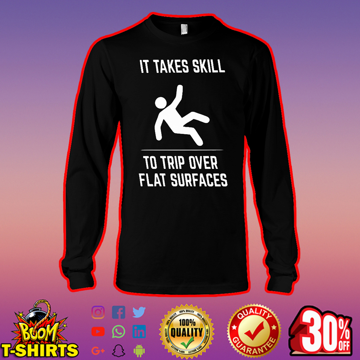 It takes skill to trip over flat surfaces long sleeve tee