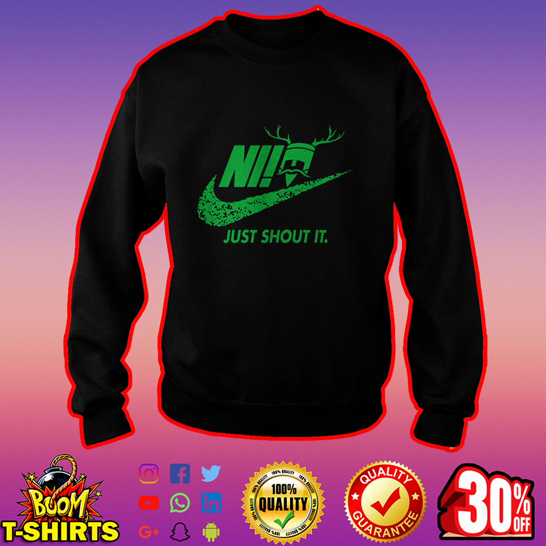 Just Shout It Nike sweatshirt