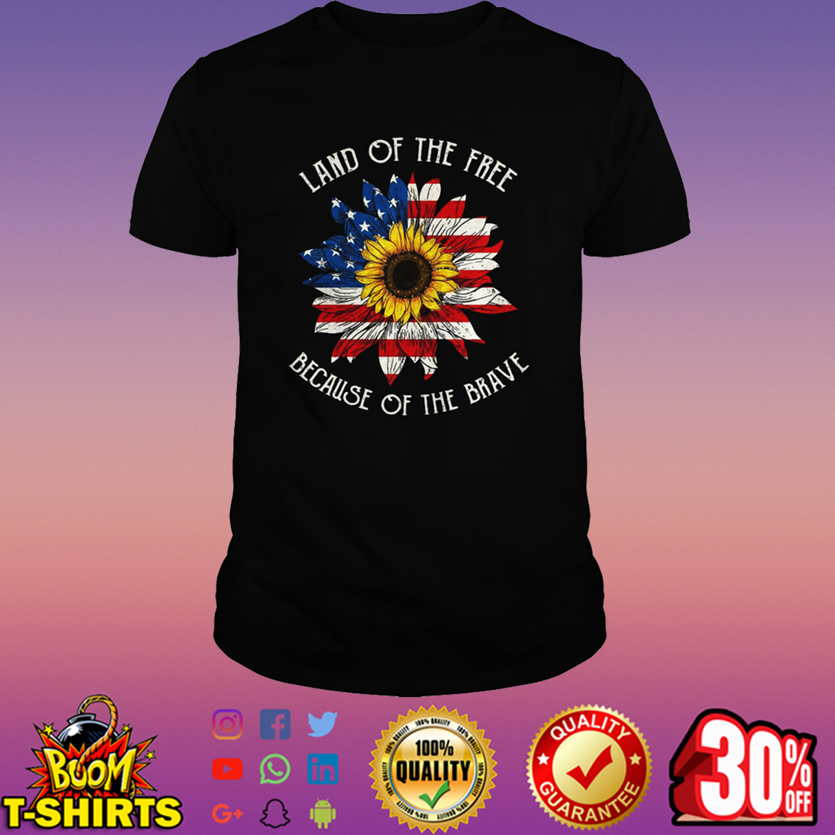 Land of the free because of the brave sunflower American flag shirt