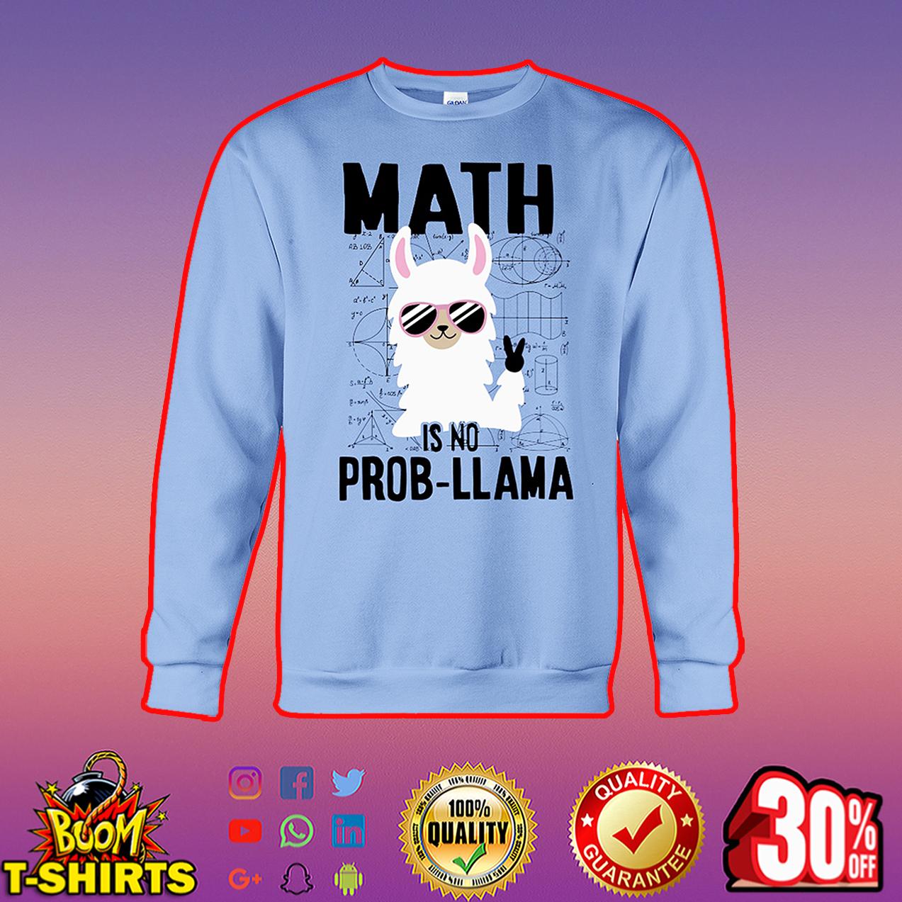 Math is no Prob Llama sweatshirt