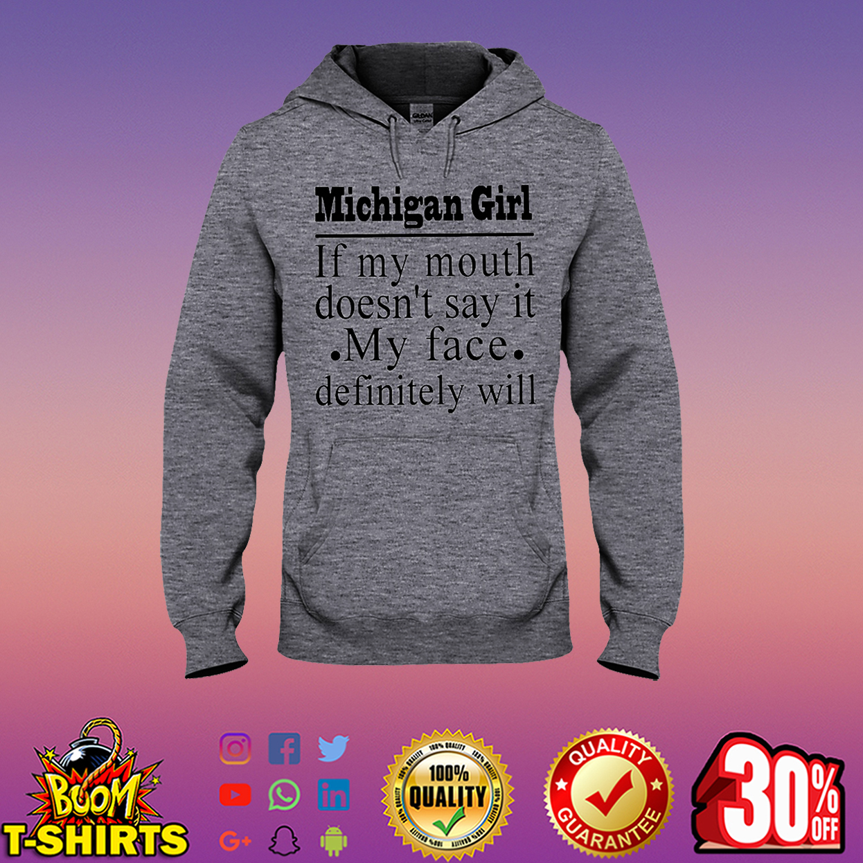 Michigan girl of my mouth doesn't say it my face definitely will hooded sweatshirt