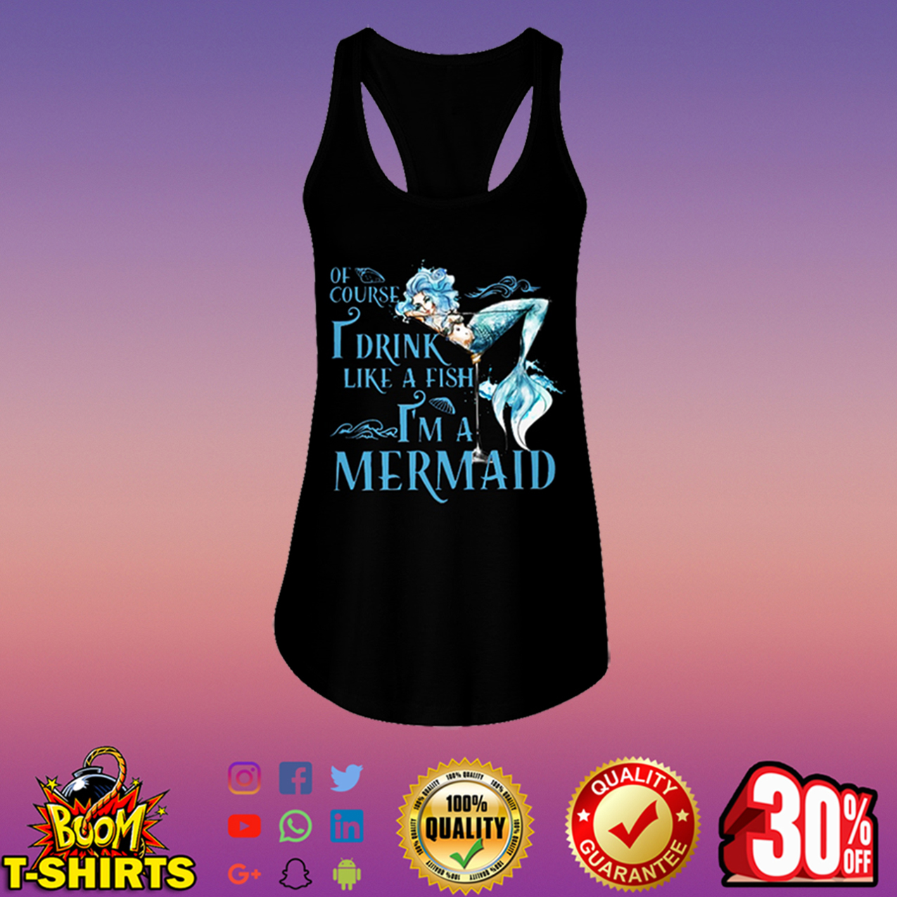 Of course I drink like a fish I'm a mermaid flowy tank