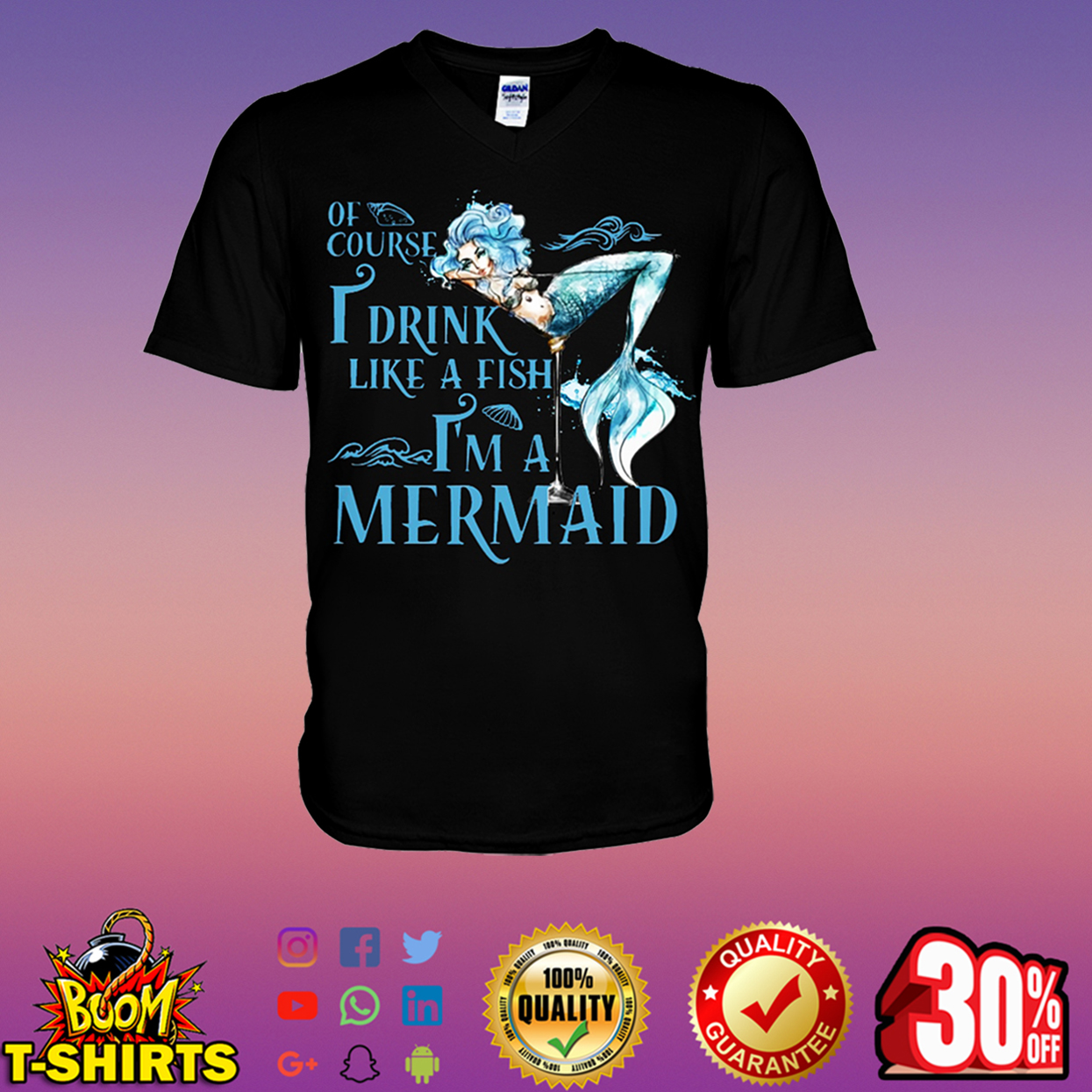 Of course I drink like a fish I'm a mermaid v-neck