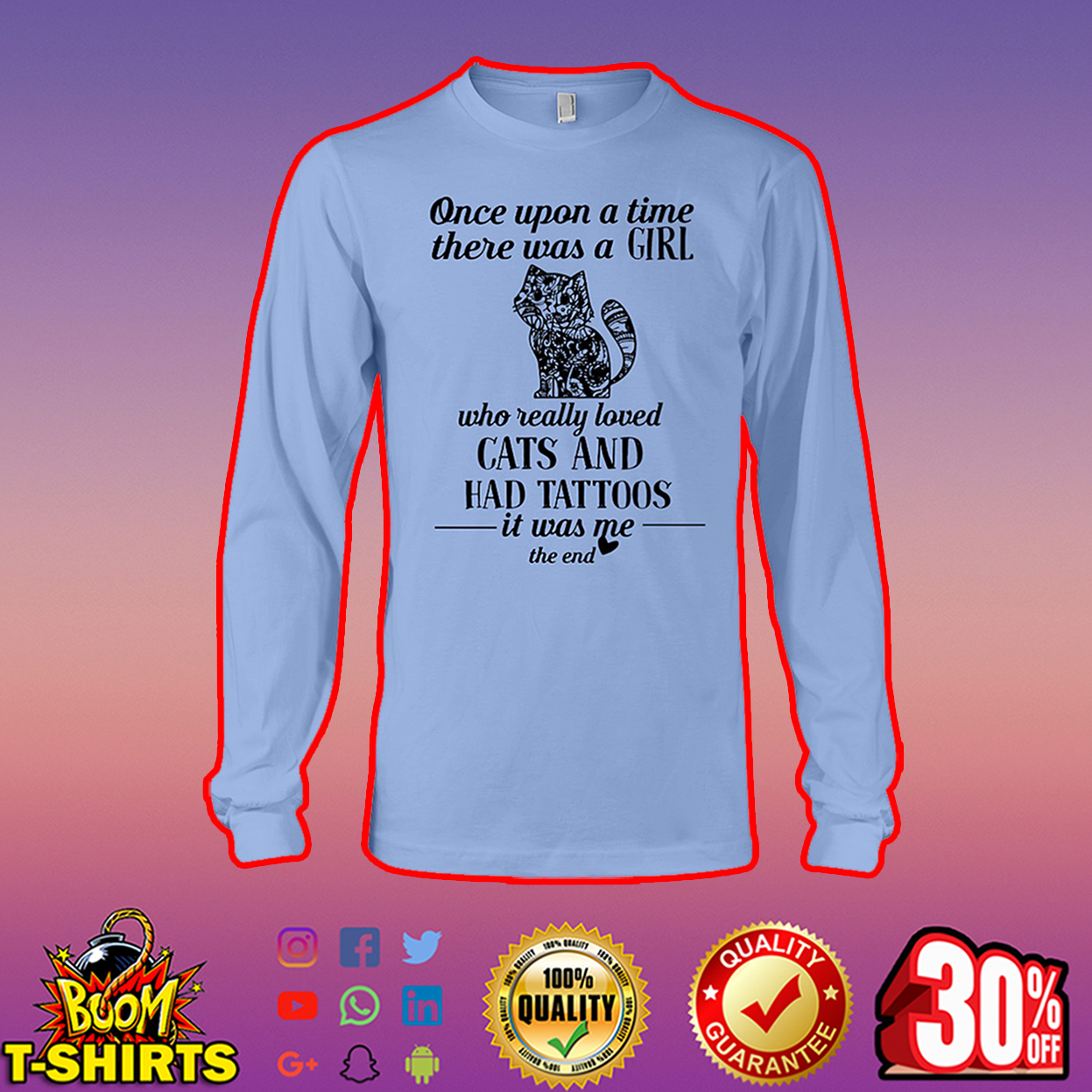 Once upon a time there was a girl who really loved Cats and had Tattoos long sleeve tee