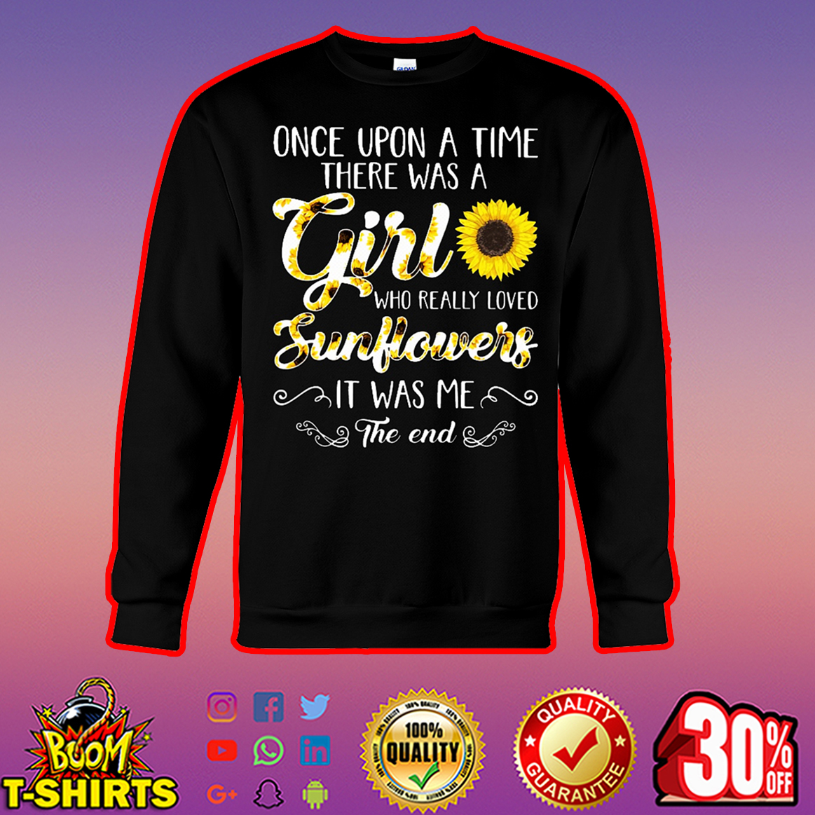 Once upon a time there was a girl who really loved sunflowers sweatshirt