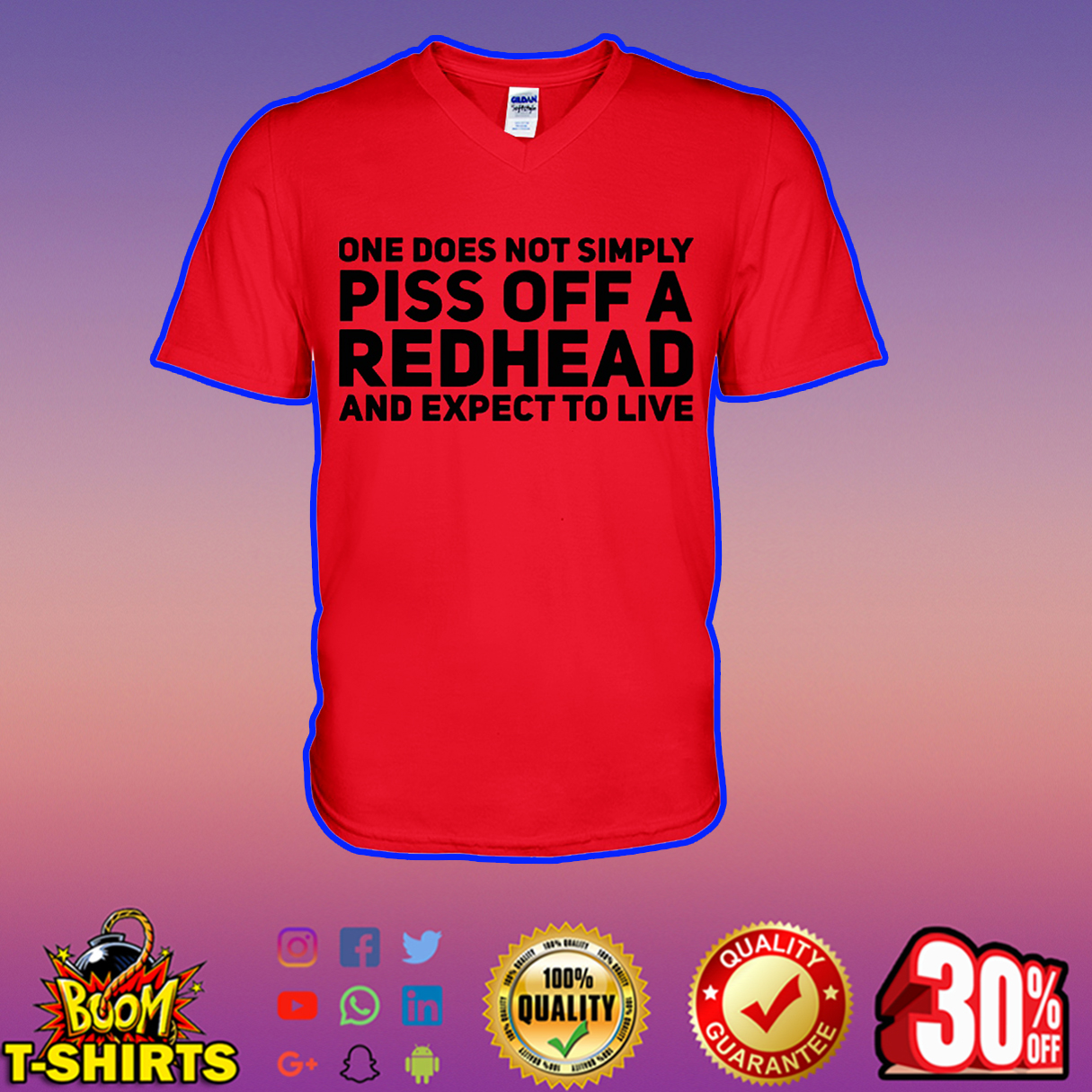 One does not simply piss off a redhead and expect to live v-neck