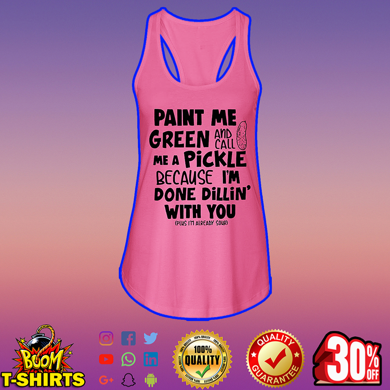 Paint me green and call me a pickle because I'm done dillin' with you flowy tank