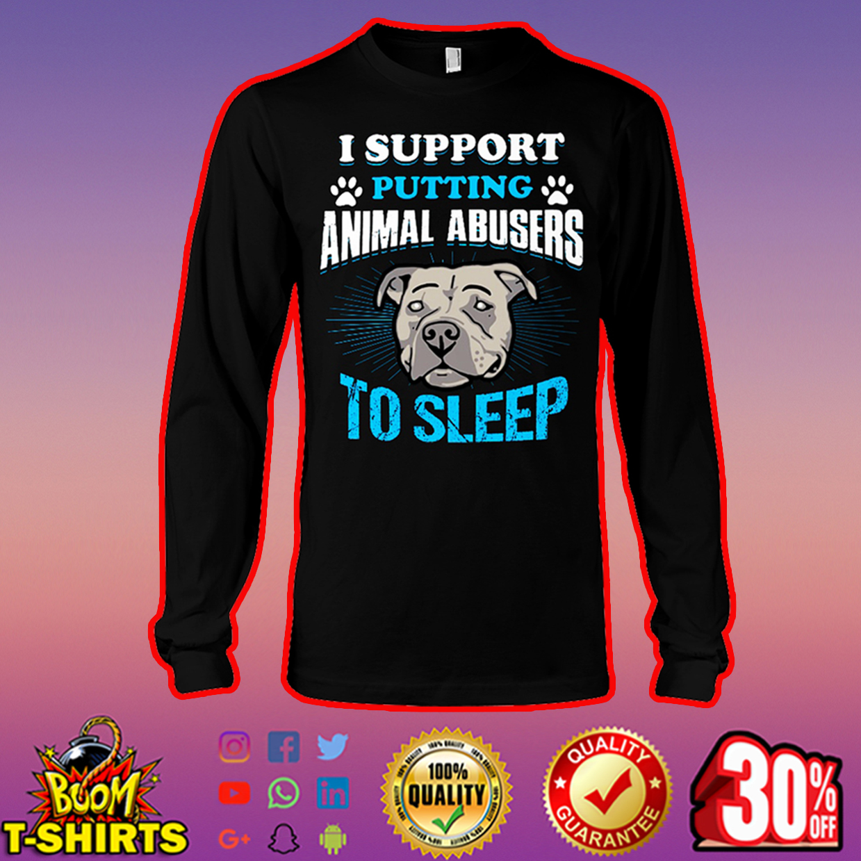Pitbull I support putting animal abusers to sleep long sleeve tee