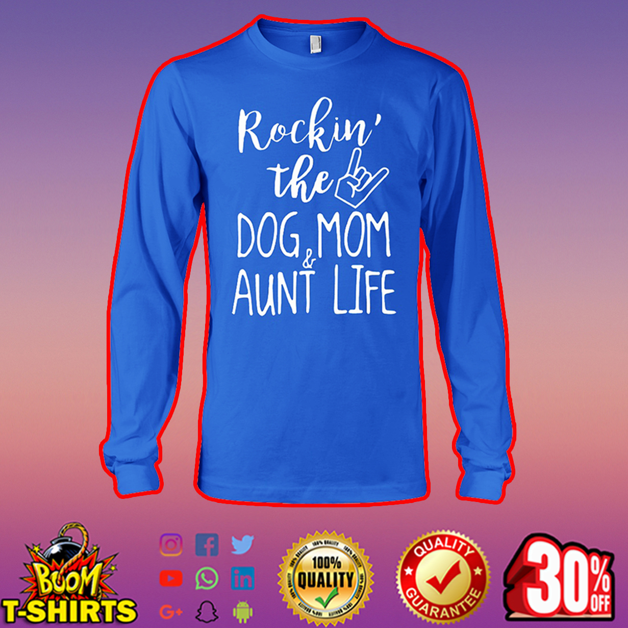 Rockin' the dog mom and aunt life long sleeve tee