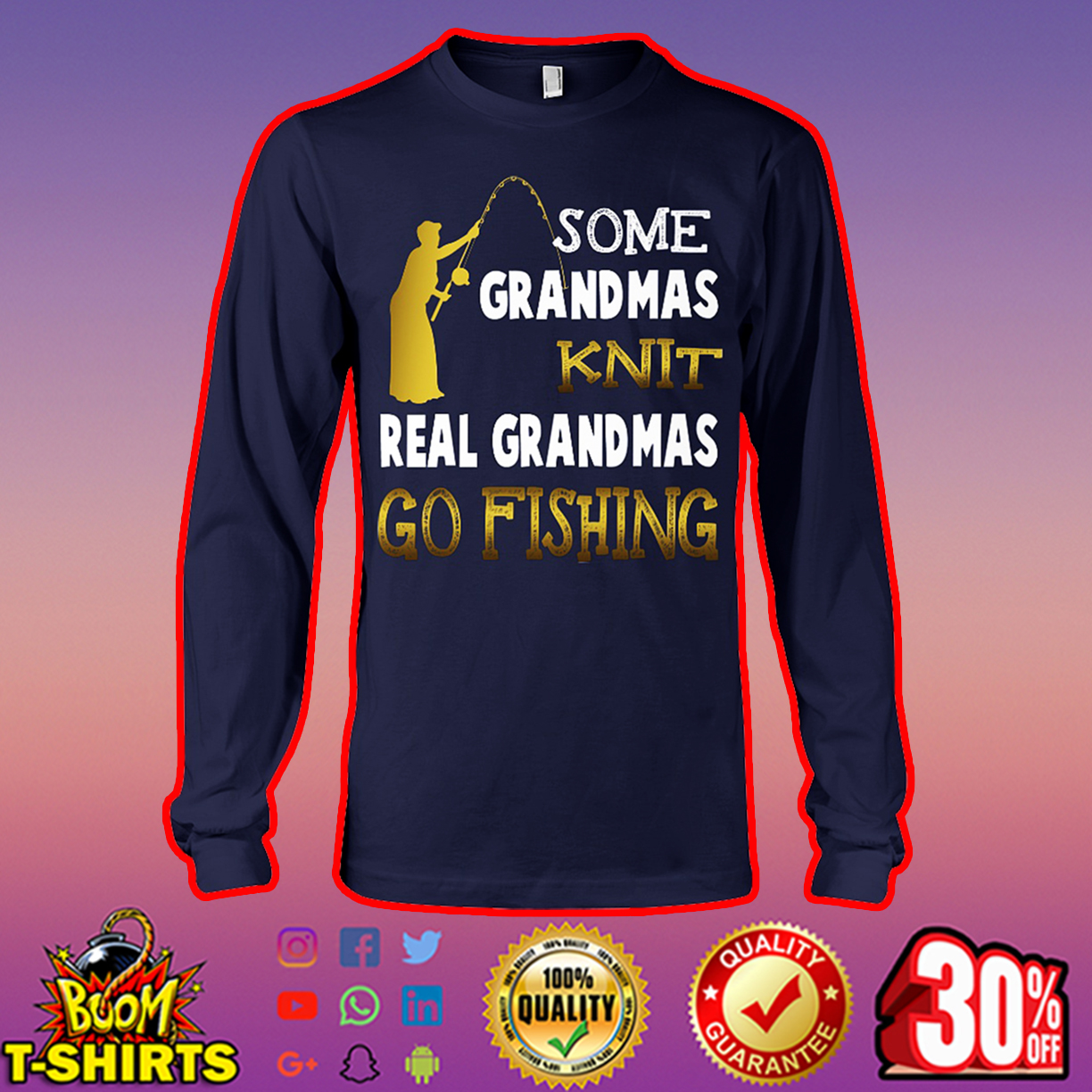 Some grandmas knit real grandmas go fishing long sleeve tee