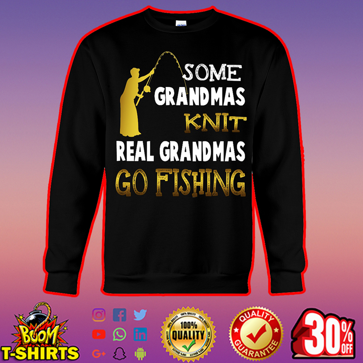 Some grandmas knit real grandmas go fishing sweatshirt