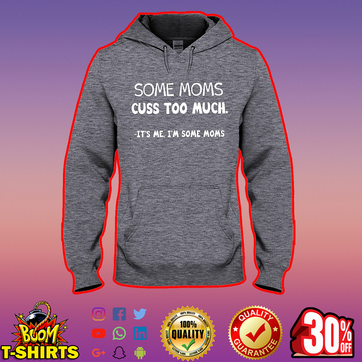 Some moms cuss too much it's me I'm some moms hooded sweatshirt