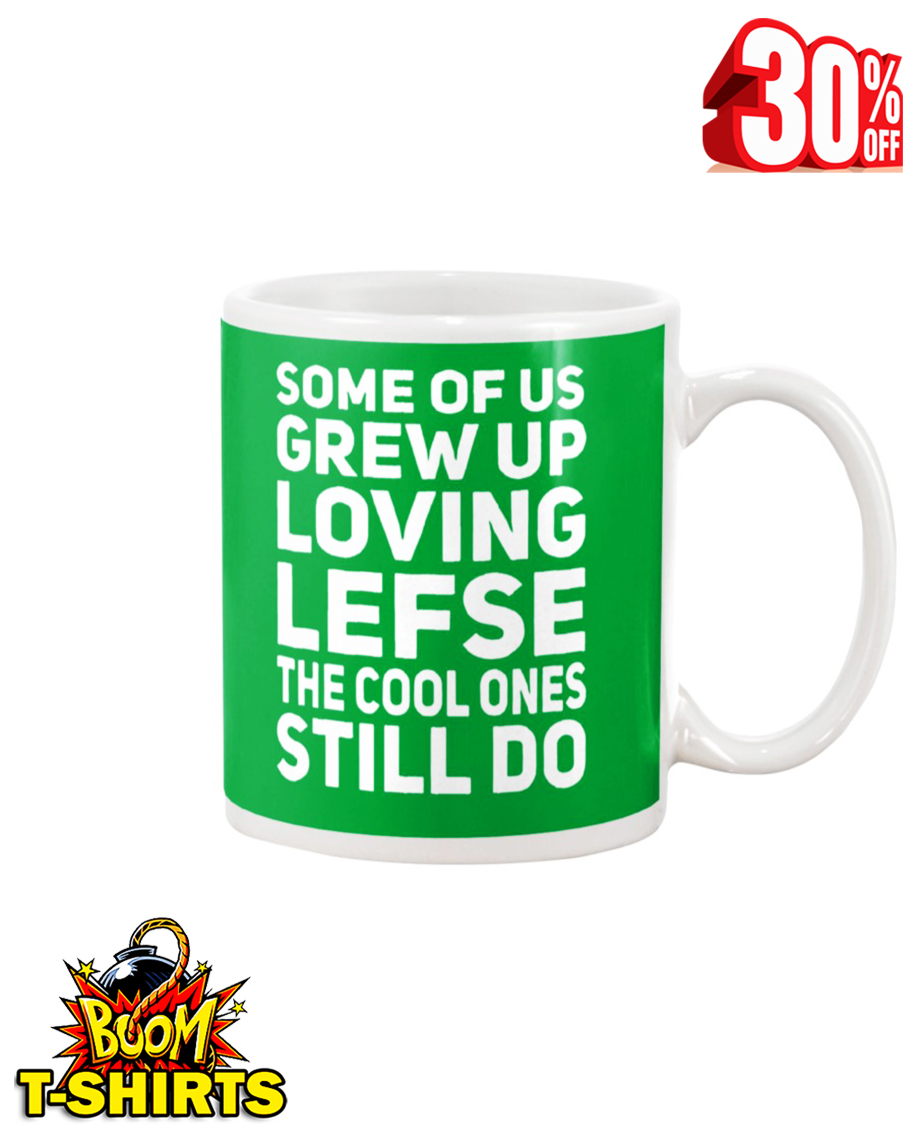 Some of us grew up loving lefse the cool ones still do mug - kelly