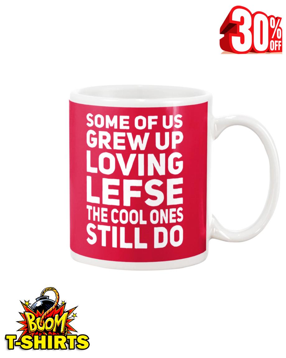 Some of us grew up loving lefse the cool ones still do mug - true red
