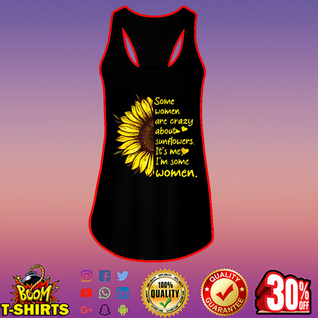 Some women are crazy about sunflowers it's me I'm some women flowy tank