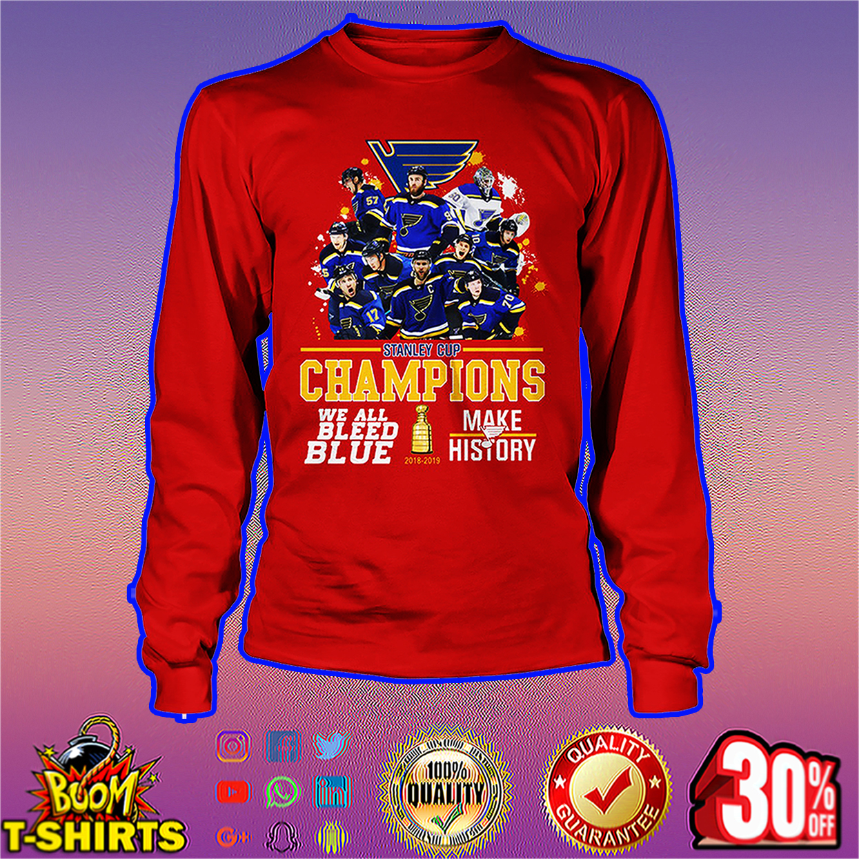 St. Louis Blues 2019 Stanley Cup Champions We Bleed Blue Make History long sleeve tee