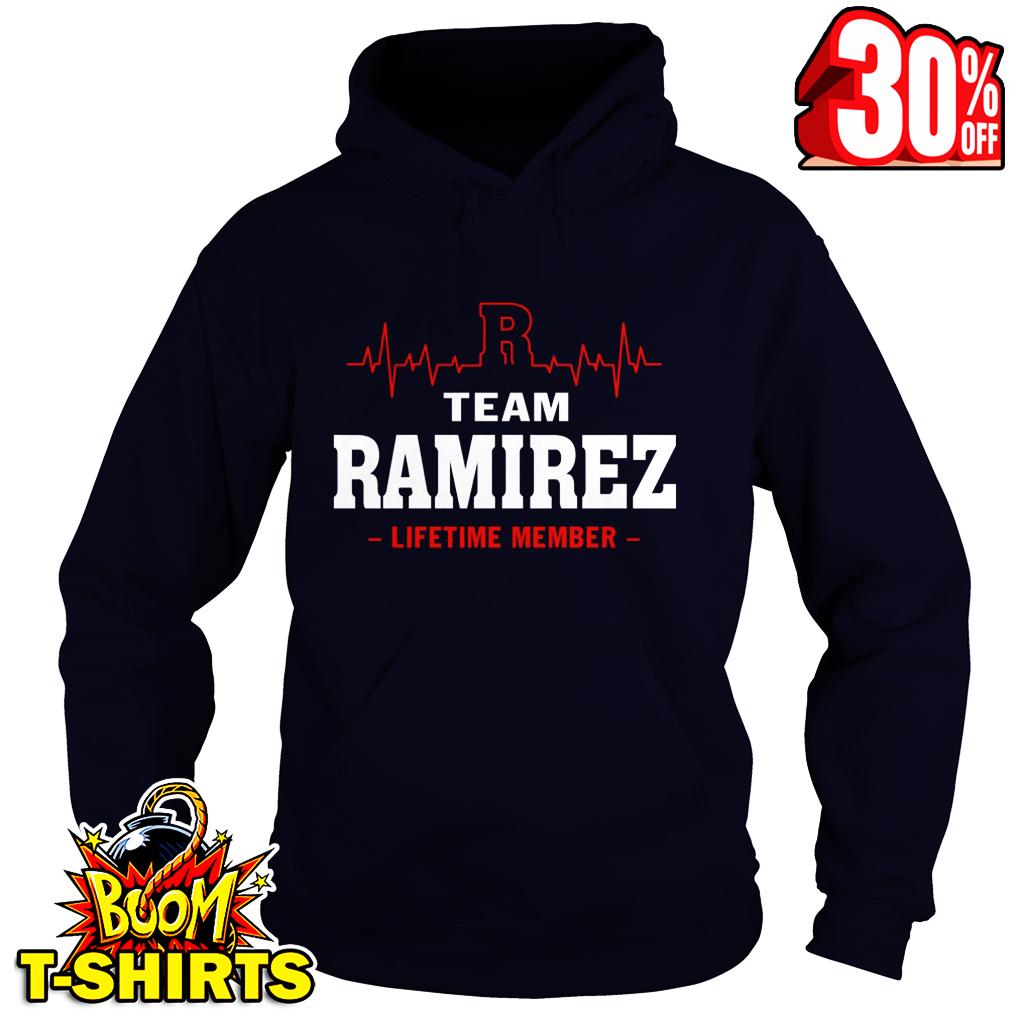 Team Ramirez lifetime member hoodie