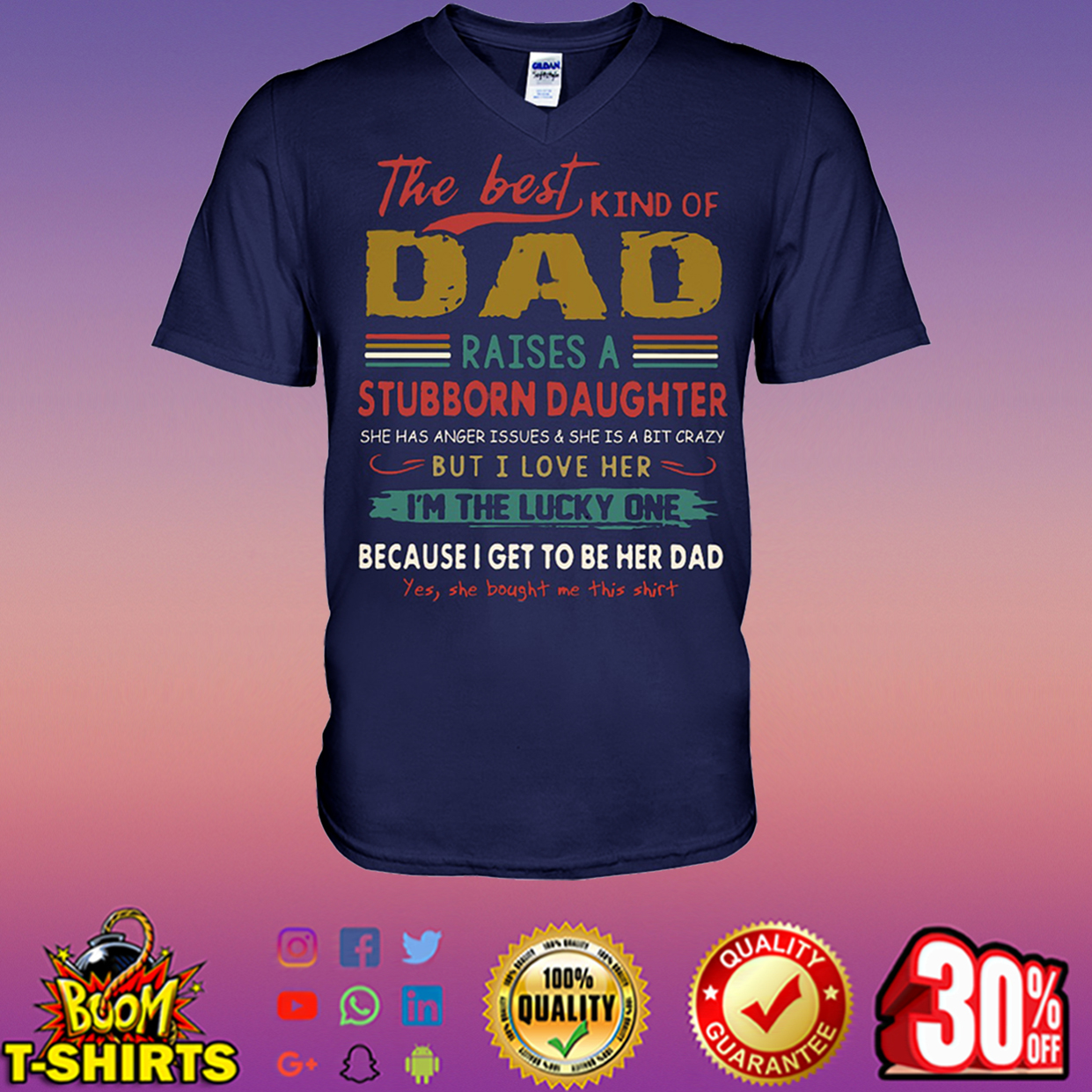 The best kind of Dad raises a stubborn daughter v-neck