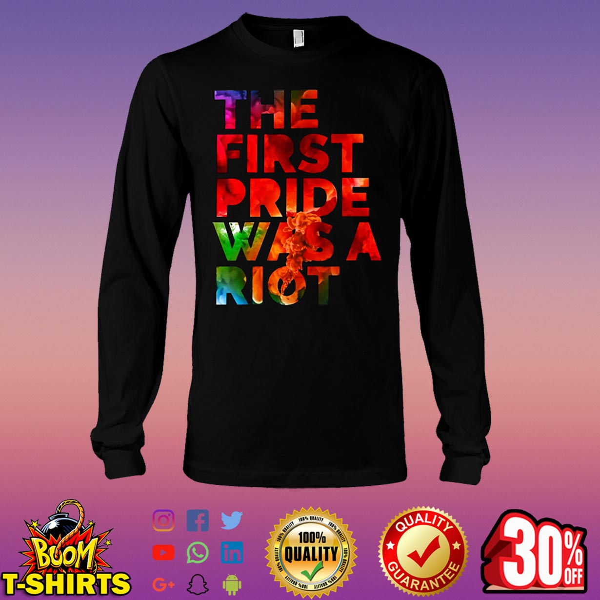 The first pride was a riot long sleeve tee