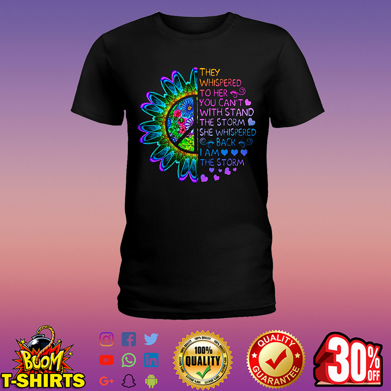 They whispered to her you can't with stand the storm shirt