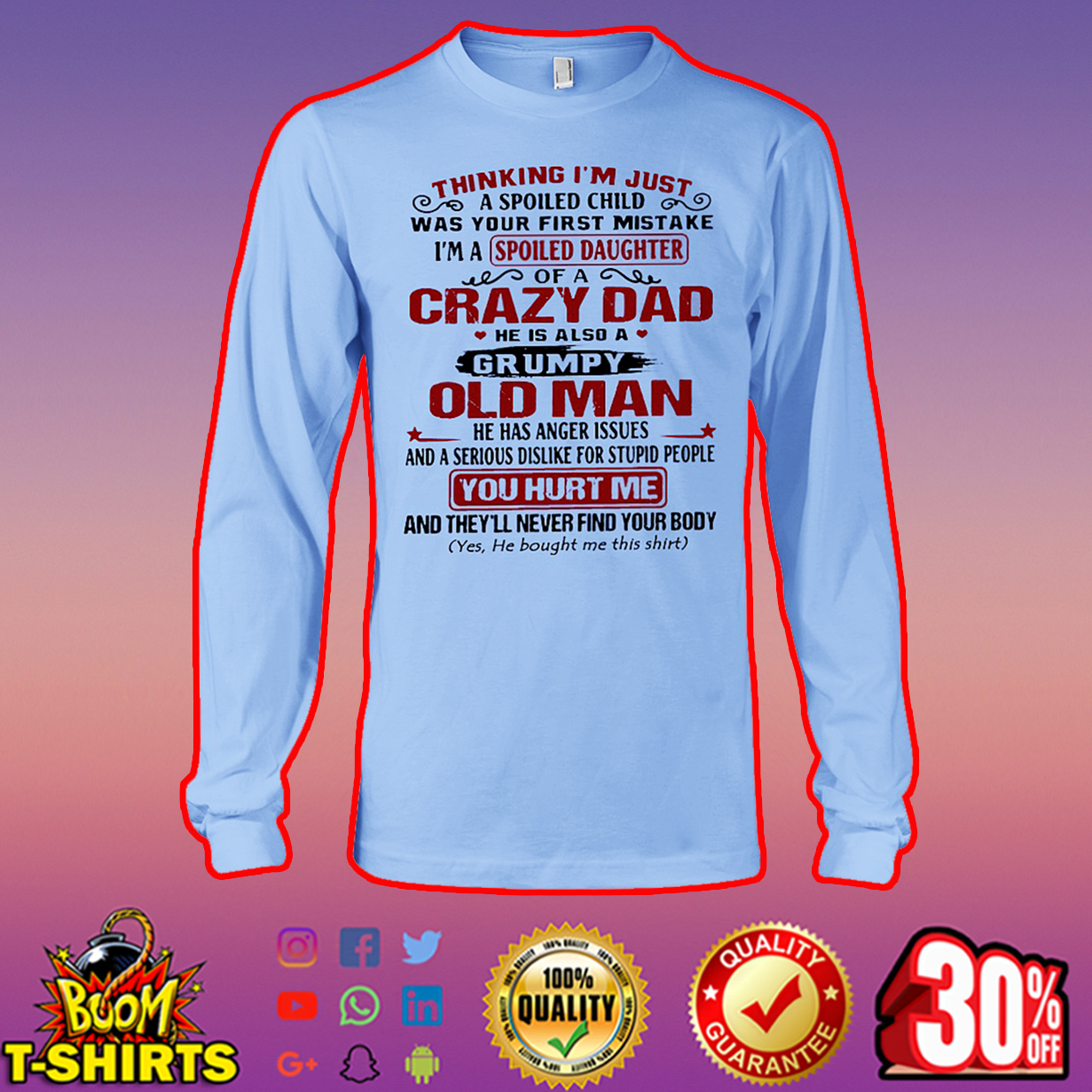 Thinking I'm just a spoiled child was your first mistake I'm a spoiled daughter of a crazy dad long sleeve tee
